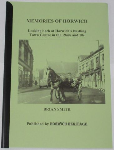 Memories of Horwich - Looking Back at Horwich's bustling Town Centre in the 1940s and 50s, by Brian Smith